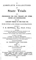 A Complete Collection of State Trials and Proceedings for High Treason and Other Crimes and Misdemeanors from the Earliest Period to the Year 1783, with Notes and Other Illustrations: