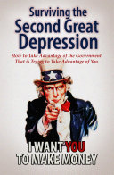 Surviving The Second Great Depression How To Take Advantage Of The Government That Is Trying To Take Advantage Of You