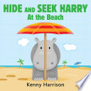 Hide And Seek Harry At The Beach : always play their favorite game,...