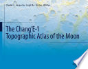 The Chang   E 1 Topographic Atlas of the Moon