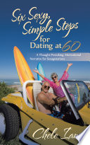 Six Sexy  Simple Steps for Dating at 60