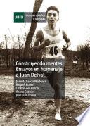 Construyendo mentes  Ensayos en homenaje a Juan Delval  Constructing minds  Essays in honor of Juan Delval