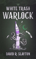 White Trash Warlock Book