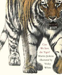 Can We Save the Tiger? Conserve The Amazing Animals That