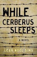 While Cerberus Sleeps