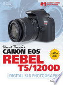 David Busch s Canon EOS Rebel T5 1200D Guide to Digital SLR Photography