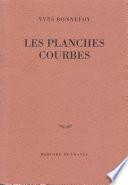 Les Planches Courbes par Yves Bonnefoy
