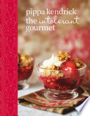 The Intolerant Gourmet  Free from Recipes for Everyone