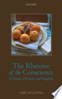 The Rhetoric of the Conscience in Donne  Herbert  and Vaughan