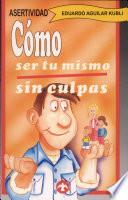 C Mo Ser T Mismo Sin Culpas
