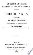 Coriolan  trag  die     accompagn  e de notes grammaticales et explicatives  par M  Corr  ard  Coriolanus  a tragedy  etc