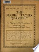 The Pilgrim Teacher Quarterly