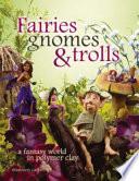 Fairies  Gnomes   Trolls