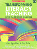 Transforming Literacy Teaching in the Era of Higher Standards Grades 3 5