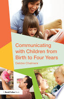 Communicating with Children from Birth to Four Years