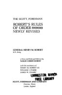 The Scott  Foresman Robert s Rules of order newly revised