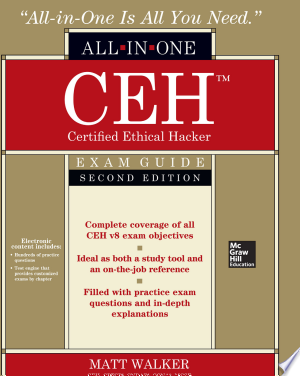CEH Certified Ethical Hacker All-in-One Exam Guide, Second Edition - ISBN:9780071836470