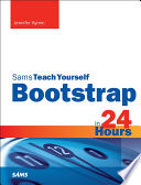 Bootstrap in 24 Hours  Sams Teach Yourself