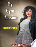 My Gym Session  Erotic Story