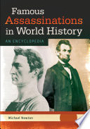 Famous Assassinations in World History  An Encyclopedia  2 volumes