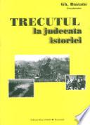Trecutul la judecata istoriei: Maresalul Antonescu pro si contra