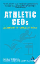 Athletic CEOs : high-performing transformational leaders operating in turbulent environments....