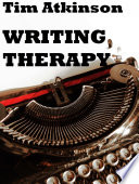 Writing Therapy  A Beautifully angled Novel About Growing Up and Breaking Down