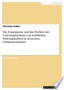 Die Frauenquote und das Problem der Unterrepräsentanz von weiblichen Führungskräften in deutschen Großunternehmen