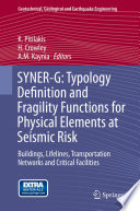 SYNER G  Typology Definition and Fragility Functions for Physical Elements at Seismic Risk