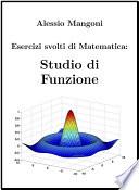 Esercizi svolti di Matematica  Studio di Funzione