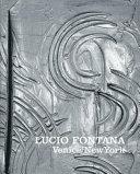 Lucio Fontana : abstraction and conceptual art. this book introduces...