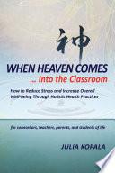 When Heaven Comes Into The Classroom