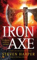 Iron Axe : clockwork empire series, a hopeless outcast must...