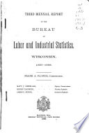 Biennial Report of the Bureau of Labor and Industrial Statistics  State of Wisconsin