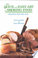The Quick and Easy Art of Smoking Food