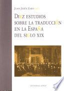 Diez estudios sobre la traducci  n en la Espa  a del siglo XIX