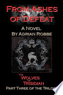 From Ashes of Defeat  The Wolves of Trisidian    Part Three of the Trilogy