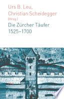 Die Zürcher Täufer 1525-1700