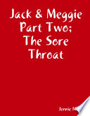 Jack & Meggie Part Two; The Sore Throat