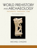 World Prehistory and Archaeology  Third Canadian Edition Plus MySearchLab with Pearson EText    Access Card Package