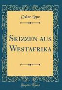Skizzen aus Westafrika (Classic Reprint)