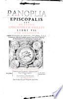 Panoplia Episcopalis seu de sacro episcoporum ornatu libri VII  cum Analectis  L P