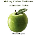 Making Kitchen Medicines  a Practical Guide
