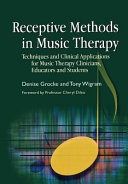 Receptive Methods in Music Therapy  Techniques and Clinical Applications for Music Therapy Clinicians  Educators and Students