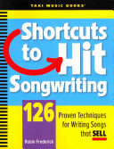 One Hundred and Twenty-six Proven Techniques for Writing Songs that Sell