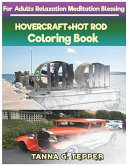 Hovercraft+hot Rod Coloring Book for Adults Relaxation Meditation Blessing