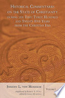 historical-commentaries-on-the-state-of-christianity-during-the-first-three-hundred-and-twenty-five-years-from-the-christian-era-2-volumes