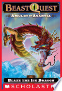Beast Quest #23: Amulet of Avantia: Blaze the Ice Dragon The Volcano At Stonewin Is Frozen