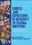 Sources and Expressions of Resiliency in Trauma Survivors