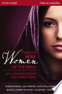 Twelve More Women of the Bible Study Guide
